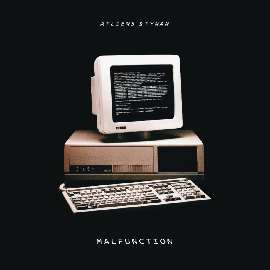 ATLiens & TYNAN – Malfunction (Free Download)