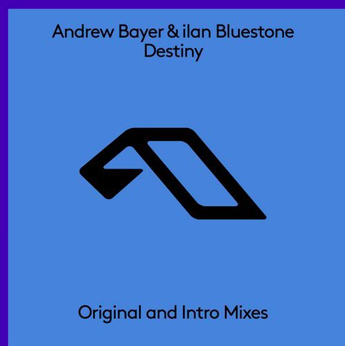 Andrew Bayer & Ilan Bluestone – Destiny (Original Mix)