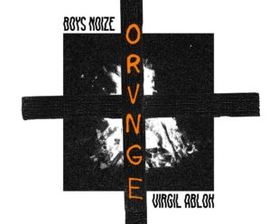 "Boys Noize and Virgil Abloh Team Up for ""Orvnge"""