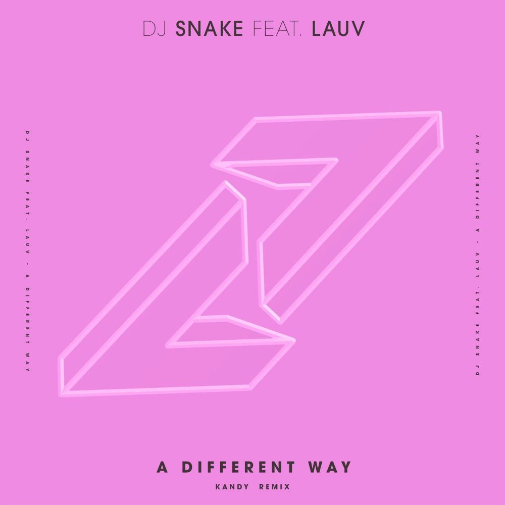 DJ Snake Feat. Lauv – A Different Way (KANDY Remix) [Free Download]