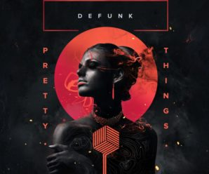 "Defunk's New Track ""Pretty Things"" Will Make You Drop What You're Doing & Dance"