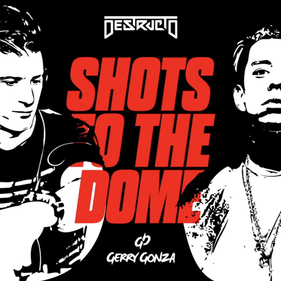 Destructo & Gerry Gonza Team Up For A New Single 'Shots To The Dome'