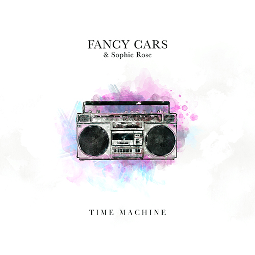 Fancy Cars & Sophie Rose – Time Machine