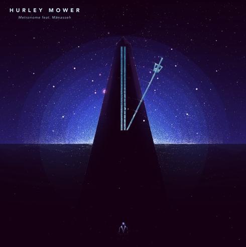 Hurley Mower – Metronome (feat. Manasseh)
