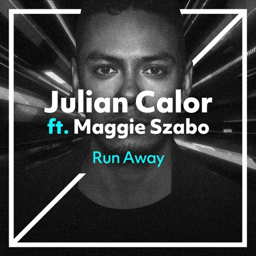 Julian Calor – Run Away ft. Maggie Szabo