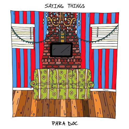 Para Doc – Saying Things