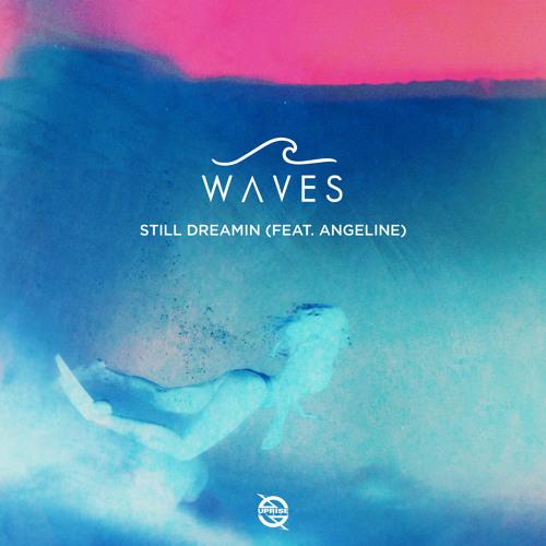 WAVES – Still Dreamin (feat. Angeline)