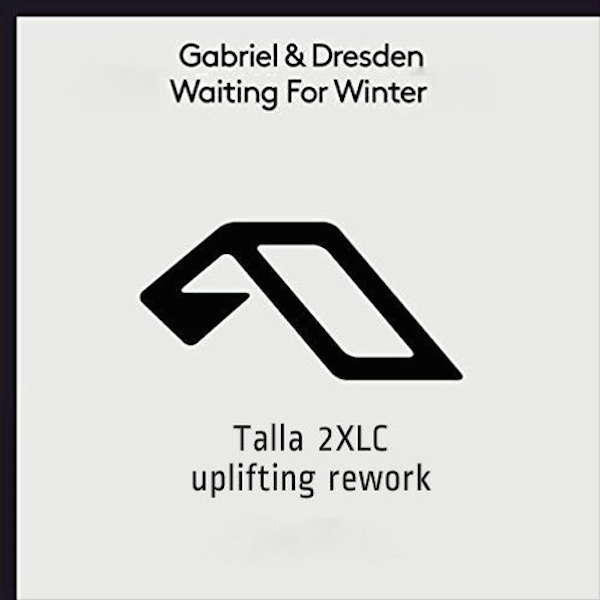 Waiting For Winter – Gabriel & Dresden ((Talla 2XLC Uplifting Rework)