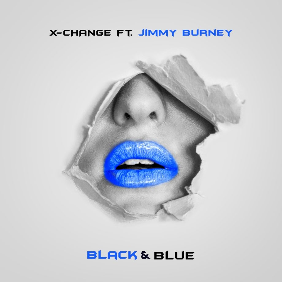 X-Change – Black & Blue ft. Jimmy Burney