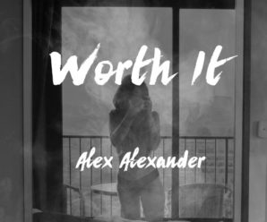 "Alex Alexander drops his additive solo single ""Worth It"""