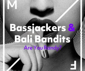 "Bassjackers & Bali Bandits Team For Dance Floor Filling Track, ""Are You Randy?"""