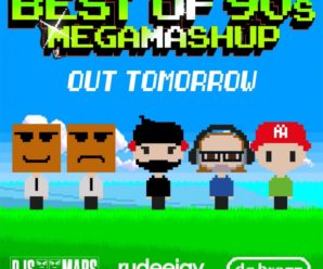 DJ's From Mars, Rudeejay & Da Brozz Drop 90's MegaMix Mashup