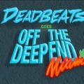 Deadbeats Goes Off The Deep End Once Again
