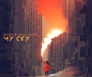 EGZOD & Anna Yvette – My City