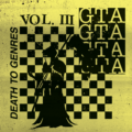 GTA Says Whats A Genre? With Death To Genres, Vol. 3 – EP