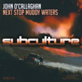 Trance Legend John O'Callaghan Releases Dark Tune 'Next Stop Muddy Waters'