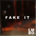 LMBO – Fake It [Free DL]