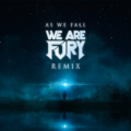 League of Legends – As We Fall (WE ARE FURY Remix) [Free Download]