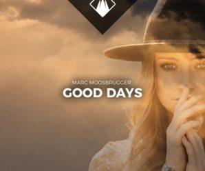 Marc Moosbrugger – Good Days