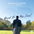Oxen Butcher ft Syon – Good To My Soul