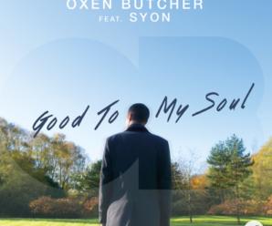 Oxen Butcher ft Syon – Good To My Soul
