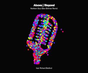 Above & Beyond feat. Richard Bedford – Northern Soul (Ben Böhmer Remix)