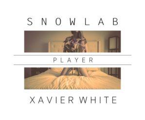Snowlab – Player (feat. Xavier White)