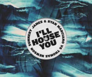 Sunnery James & Ryan Marciano VS Thomas Newson – I'll House You