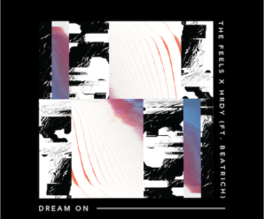The Feels & HRDY – Dream On (feat. Beatrich)