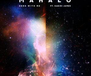 Your EDM Premiere: Mahalo – Here With Me (feat. Kadiri James) [Thrive Music / Perfect Havoc]