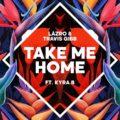 Läzro & Travis Gibb Feat. Kyra B – Take Me Home