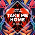 Take Me Home – läzro & Travis Gibb ft. Kyra B [Official Music Video]