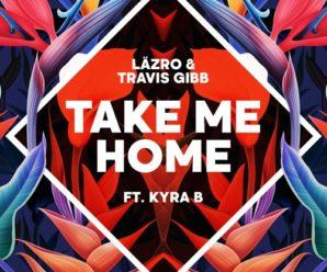 Take Me Home – läzro & Travis Gibb ft. Kyra B [Official Music Video]