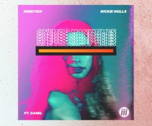 MiNDTRiX x RiCKiE NOLLS – ONE TOO MANY TiMES (FEAT. DANÉL) [Free Download]