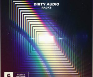 """Dirty Audio Released Trap Infused Track """"Racks"""""""