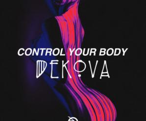 DEKOVA – Control Your Body