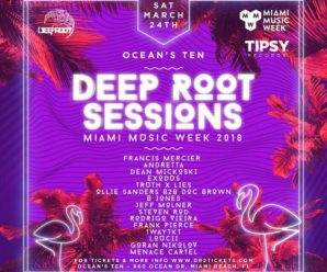 Deep Root Sessions: Miami Music Week 2018