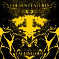 Golden Features – Falling Out