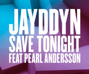 Jayddyn – Save Tonight ft. Pearl Andersson
