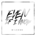 Wilsonn – Even If I Know