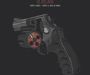"Your EDM Premiere: Corey James x Crusy x JOSE DE MARA – ""12 O'Clock"""