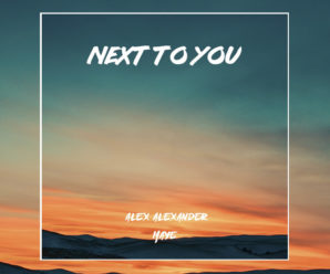 Alex Alexander and Maye Release 'Next To You'