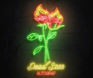 "Autograf Tells Another Stellar Story with ""Dead Soon"""