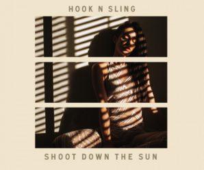 Hook N Sling Drops Springtime Anthem 'Shoot Down The Sun'