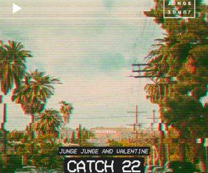 Junge Junge & Valentine – Catch 22