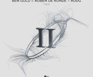 Premiere   Ben Gold & Ruben de Ronde X Rodg  Two