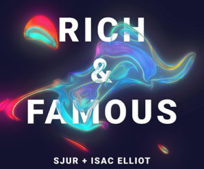 SJUR & Isaac Elliot – Rich And Famous