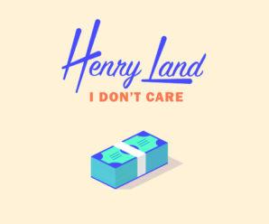 "Henry Land releases summer jam ""I Don't Care"""