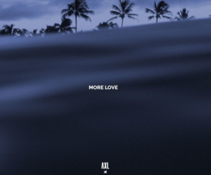 AXL – More Love (feat. Jermaine Black)