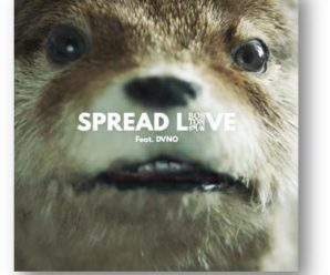 "Boston Bun – ""Spread Love"" (Paddington) Feat. DNVO"